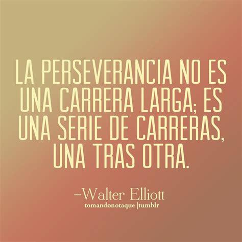 imagenes para reflexionar sobre valores frases bonitas frases de perseverancia walter elliott