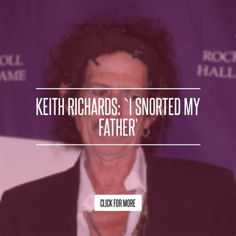 Keith Richards I Snorted My by Keith Richards I Snorted My Lifestyle
