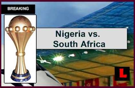 nigeria vs south africa 2014 score updates africa cup of