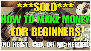 Gta Online Money Making Solo - make money online beginners make money from home speed wealthy