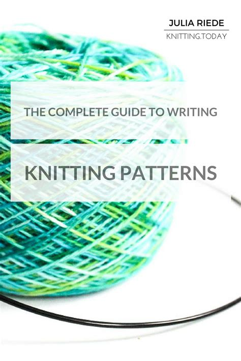 pattern writing knitting the complete guide to writing knitting patterns knitting