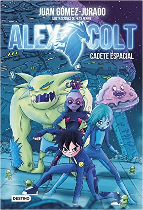 libro alex colt la batalla alex colt cadete espacial juan g 243 mez jurado bakoneth com
