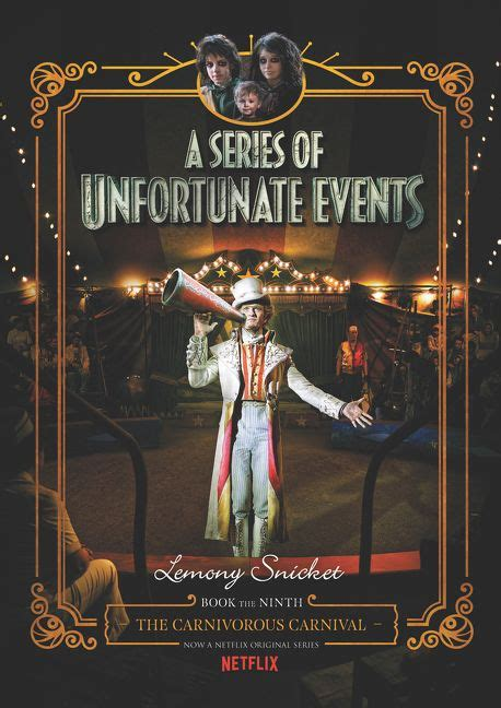 the carnivorous carnival the a series of unfortunate events 9 the carnivorous carnival netflix tie in lemony snicket
