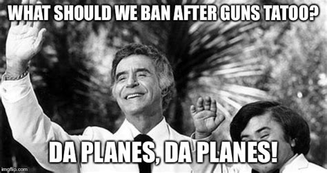 Tattoo Fantasy Island Meme - guns planes and fertilizer imgflip