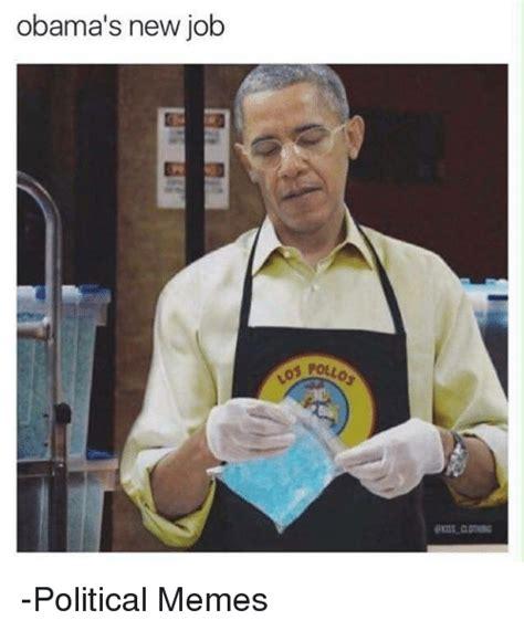 Political Memes Against Obama - 25 best memes about breaking bad breaking bad memes
