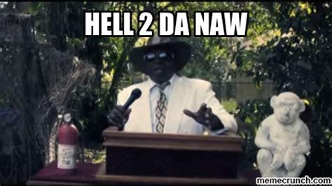 Hell Naw Meme - hell 2 da naw