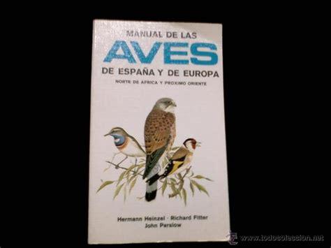 libro aves de espaa manual de las aves de espa 241 a y de europa norte comprar libros de biolog 237 a y bot 225 nica en