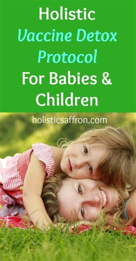 Vaccine Detox Wellness holistic vaccine detox protocol for babies children
