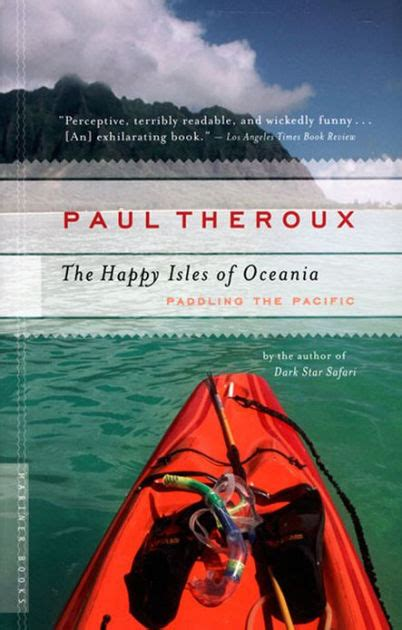 libro the happy isles of the happy isles of oceania paddling the pacific by paul theroux paperback barnes noble 174