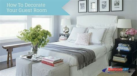 how to decorate a guest room how to decorate your guest room