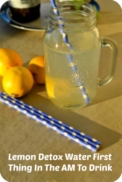 Detox Drinks Flush Toxins by Morning Lemon Detox Water To Cleanse And Flush Toxins