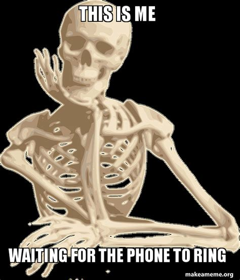 Waiting By The Phone Meme