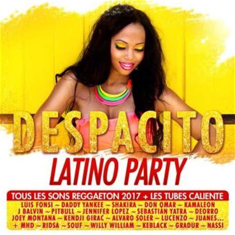 despacito house party 2018 despacito latino party coffret luis fonsi shakira cd