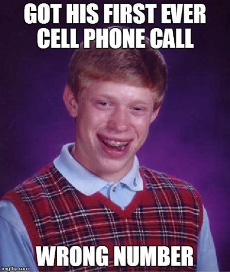 Wrong Number Meme - bad luck brian meme imgflip