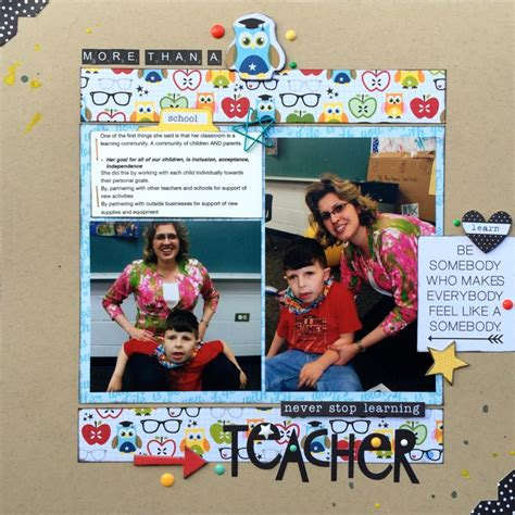 lg s scrapbook world my 2nd double page layout ideas for scrapbook pages about teachers who have impacted