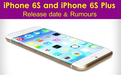 iphone 6s launch date iphone 6s and iphone 6s plus release date rumours