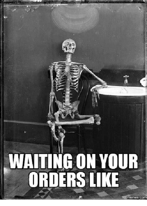 Meme Generator Skeleton - 25 best memes about waiting skeleton meme generator