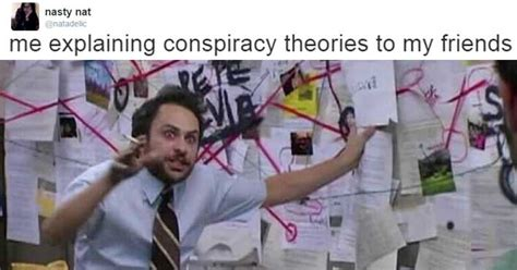 Conspiracy Theorist Meme - the 21 best tweets about crazy conspiracy theories smosh