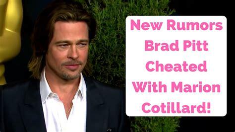 More Brad Rumors by New Rumors Brad Pitt Cheated With Marion Cotillard