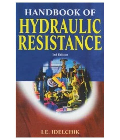 handbook of hydraulics for the solution of hydraulic problems classic reprint books handbook of hydraulic resistance buy handbook of