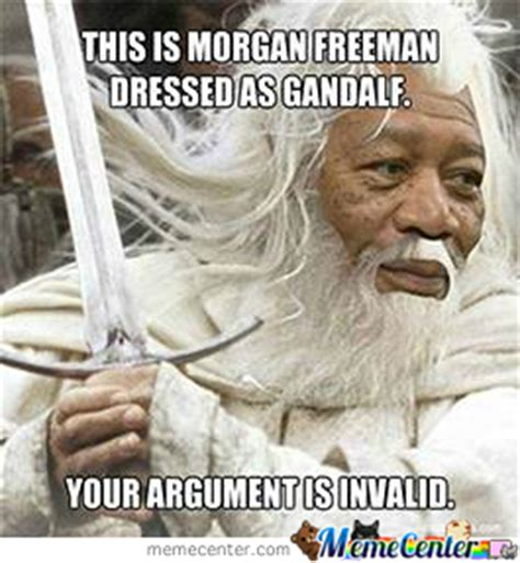 Morgan Freeman Meme - morgan freeman dressed as gandalf by flexicon meme center