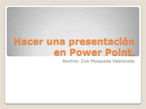 como hacer una presentacion en powerpoint hacer una presentaci 243 n en power point