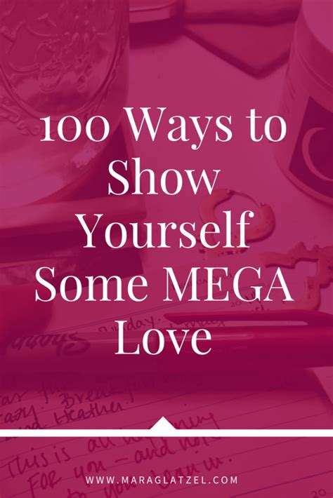 12 Ways To Show To Yourself by 100 Ways To Show Yourself Some Mega Mara Glatzel