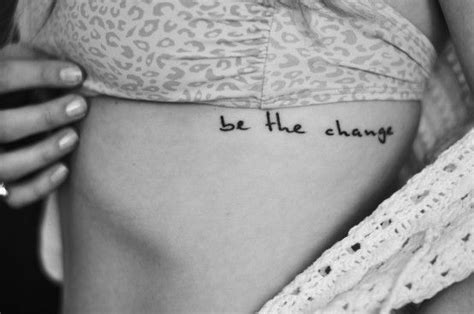 tattoo quotes for change be the change you want to see in the world mahatma