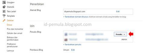 blogger penulis menambahkan admin dan penulis baru pada blog id pemula