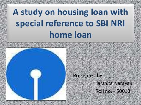 Sbi Nri Home Loan For Clg Presentation Final