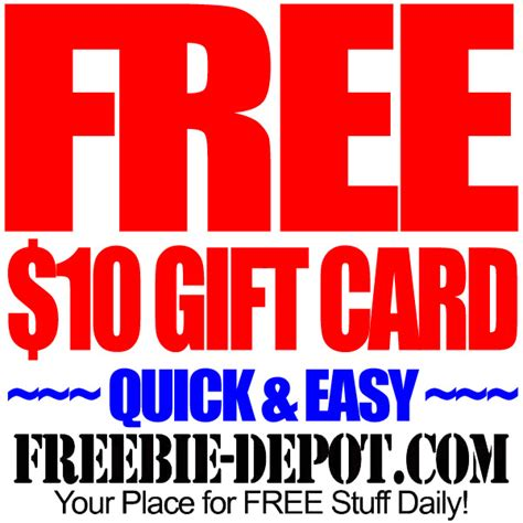 Free 10 Gift Card - quick and easy free 10 gift card freebie depot
