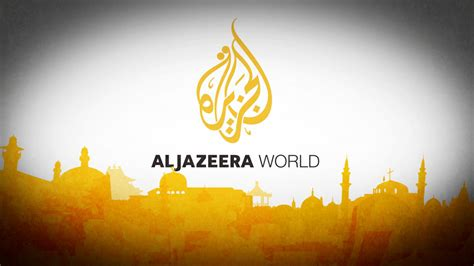al jazeera world al jazeera english