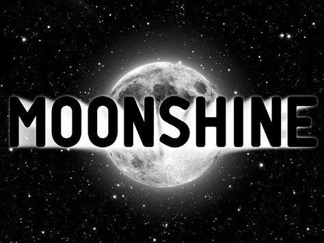 Moon Shine moonshine