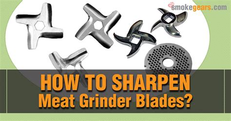 how to sharpen grinder blades and plates