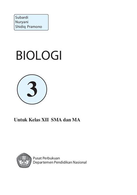 Biologi Kelas 12 Pusat Perbukuan buku biologi sma kelas xii subardi