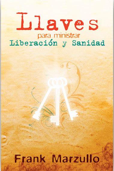 libro liberacion sobrenatural libertad para llaves para ministrar liberacion bolsilibro libreria