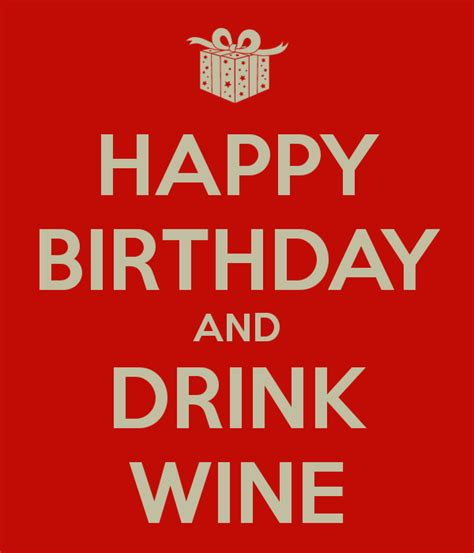 Happy Birthday Wine Meme - happy birthday and drink wine poster joe keep calm o matic