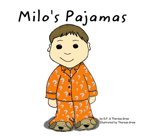 Pajamas Milo Milo S Pajamas By D F Theresa Grow Illustrated By