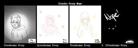 Proxy Meme - slender proxy meme by sinfultoaster on deviantart