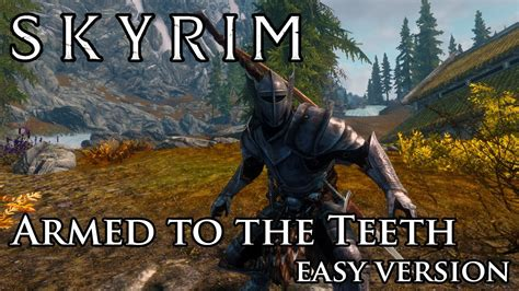 armed to the teeth at skyrim nexus mods and community skyrim mod armed to the teeth easy version doovi