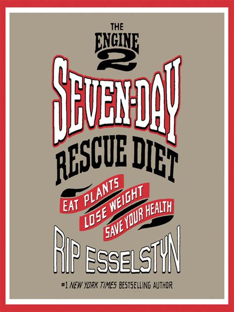 Pdf Engine Seven Day Rescue Diet Plants by The Engine 2 Seven Day Rescue Diet Richland Library
