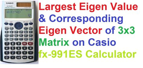 calculator matrix largest eigen value and eigen vector of 3x3 matrix on