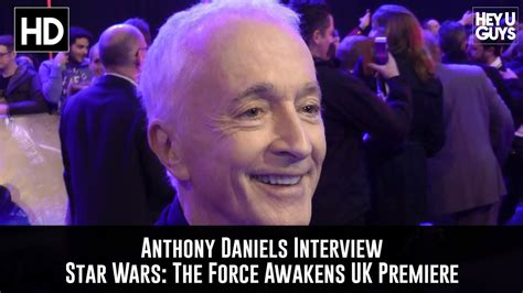 anthony daniels force awakens anthony daniels premiere interview star wars the force