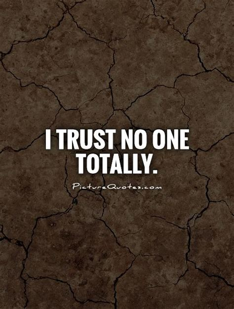 Trust No trust no one quotes and sayings quotesgram