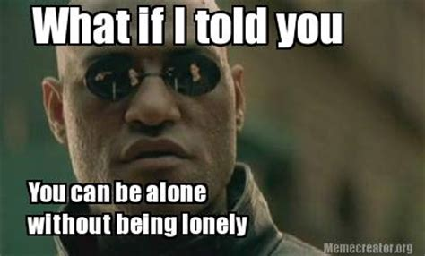 Lonely Girl Meme - lonely without you memes