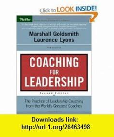 Coaching For Leadership Writings On By Marshall Goldsmith Ebook leadership competency model coaching leadership models career and leadership