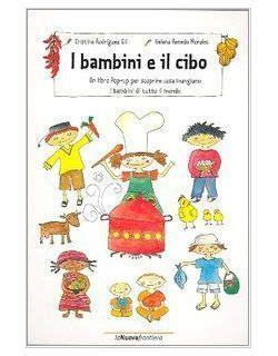 progetto sull alimentazione libri per bambini sull alimentazione insegnare l