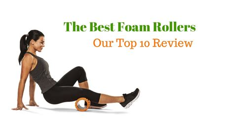 best foam roller to buy which is the best foam roller our top 10 review