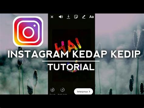 tutorial bikin video instagram cara membuat instagram story kedap kedip tutorial youtube