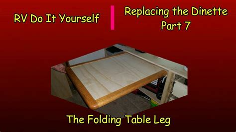 rv dinette table top replacement rv diy replacing the dinette part 7 the folding